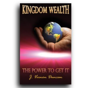 Kingdom Wealth, The Power to Get It By
