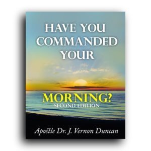 Have You Commanded Your Morning