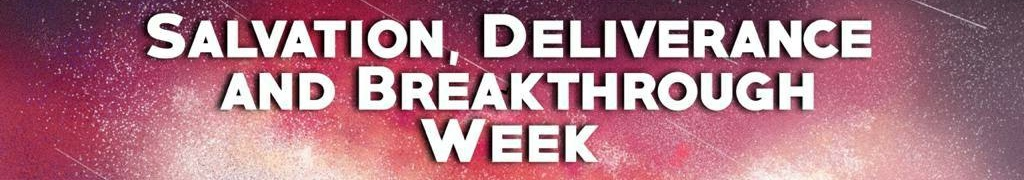 Salvation Deliverance and Breakthrough